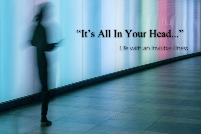 """""""It's All In Your Head…"""""""